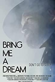 Bring Me a Dream centmovies.xyz