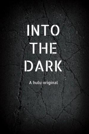 Watch Into The Dark - Season 1 - SEE21