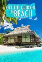 Off The Grid On The Beach – Season 1